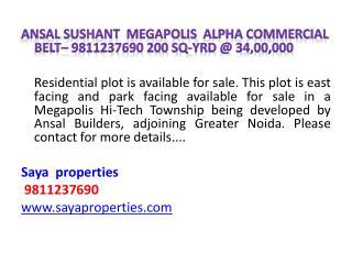 Ansal Sushant Megapolis   Alpha Commercial Belt– 9811237690 200 sq- yrd  @ 34,00,000