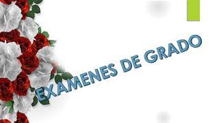 EXAMENES DE GRADO