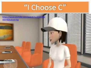 """""""I Choose C"""""""
