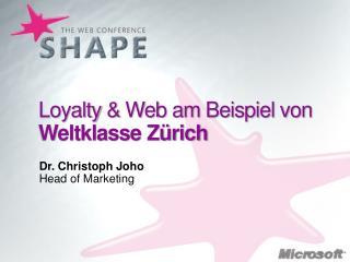 Loyalty  & Web am Beispiel von  Weltklasse Zürich