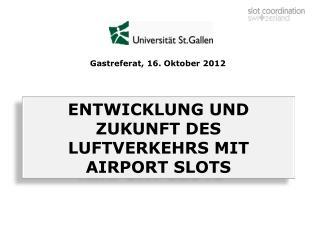 ENTWICKLUNG UND ZUKUNFT DES LUFTVERKEHRS MIT AIRPORT SLOTS