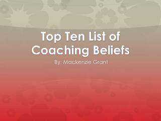Top Ten List of Coaching Beliefs