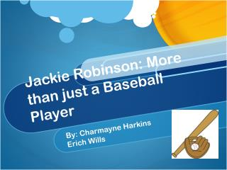 Jackie Robinson: More than just a  B aseball Player