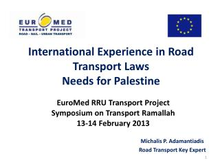 EuroMed  RRU Transport Project Symposium on Transport Ramallah 13-14  February  2013