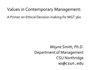 Values in Contemporary Management: A Primer on Ethical Decision-making for MGT 360