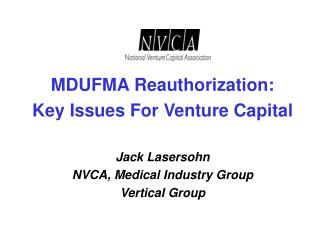 MDUFMA Reauthorization:  Key Issues For Venture Capital Jack Lasersohn