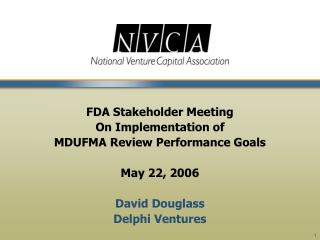 FDA Stakeholder Meeting On Implementation of  MDUFMA Review Performance Goals May 22, 2006