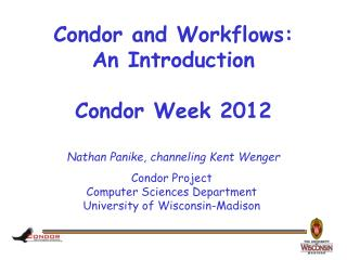 Condor and Workflows: An Introduction Condor Week 2012