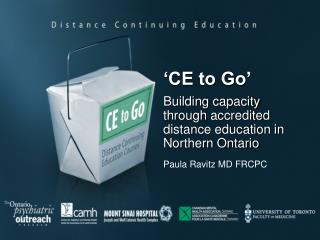 'CE to Go' Building capacity through  accredited distance  education in  Northern Ontario