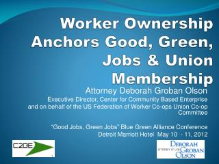 Worker Ownership Anchors Good, Green, Jobs & Union Membership