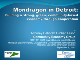 Mondragon in Detroit:  building a strong, green, community-based economy through cooperation