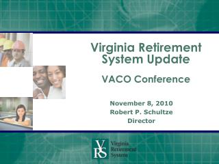 Virginia Retirement System Update  VACO Conference