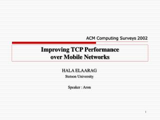 Improving TCP Performance  over Mobile Networks