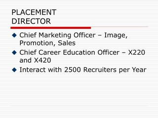 PLACEMENT DIRECTOR