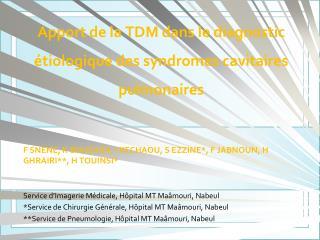 Apport de la TDM dans le diagnostic étiologique des syndromes cavitaires pulmonaires