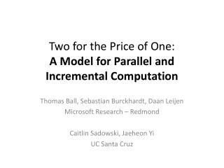 Two for the Price of One: A Model for Parallel and Incremental Computation