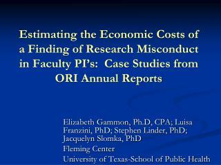 Elizabeth Gammon,  Ph.D , CPA; Luisa  Franzini , PhD; Stephen Linder, PhD; Jacquelyn  Slomka , PhD