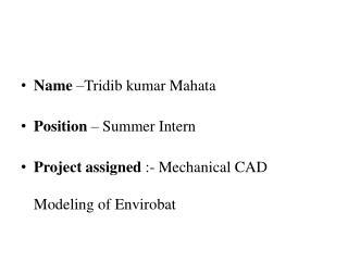 Name  – Tridib kumar Mahata Position  – Summer Intern