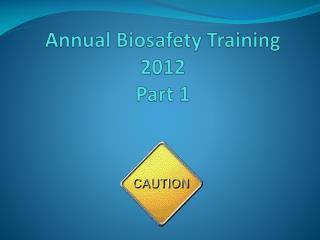 Annual Biosafety Training 2012 Part 1