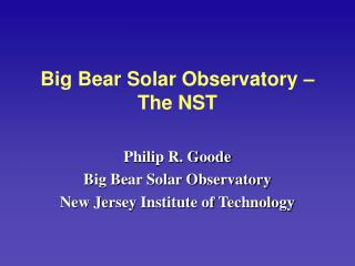 Big Bear Solar Observatory � The NST