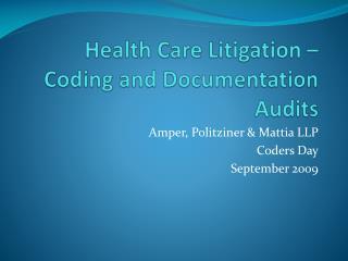 Health Care Litigation � Coding and Documentation Audits