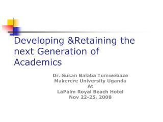 Developing &Retaining the next Generation of Academics