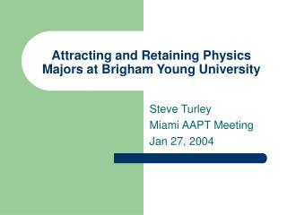Attracting and Retaining Physics Majors at Brigham Young University