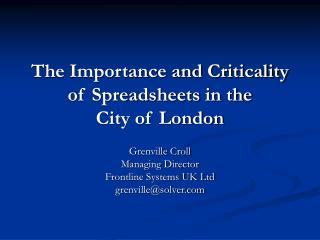 The Importance and Criticality of Spreadsheets in the  City of London