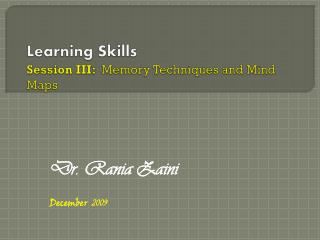 Learning Skills Session III:   Memory Techniques and Mind Maps