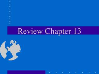 Review Chapter 13