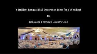 6 Brilliant Banquet Hall Decoration Ideas