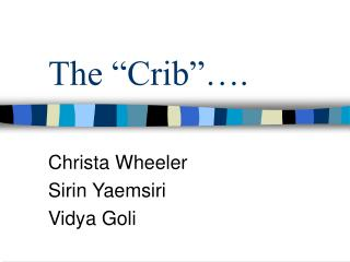 "The ""Crib""…."