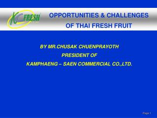 OPPORTUNITIES & CHALLENGES OF THAI FRESH FRUIT