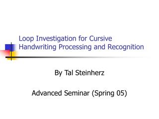Loop Investigation for Cursive Handwriting Processing and Recognition