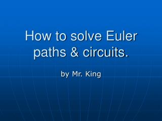 How to solve Euler paths & circuits.