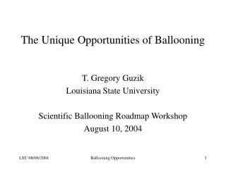 The Unique Opportunities of Ballooning