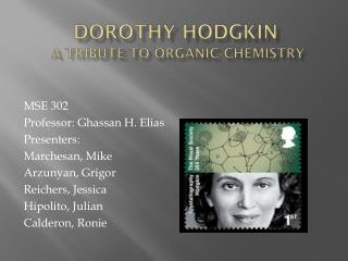 DOROTHY HODGKIN  A TRIBUTE TO ORGANIC CHEMISTRY