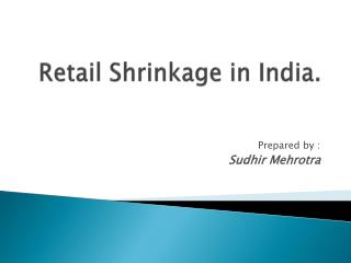Retail Shrinkage in India.