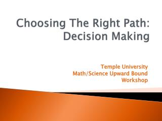 Choosing The Right Path:  Decision Making