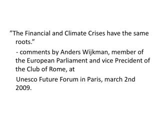 �The Financial and Climate Crises have the same roots.�