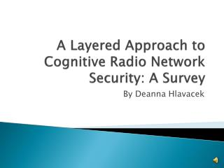 A Layered Approach to Cognitive Radio Network Security: A Survey
