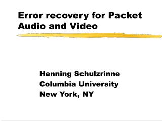 Error recovery for Packet Audio and Video
