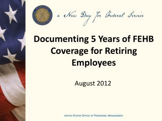 Documenting 5 Years of FEHB Coverage for Retiring Employees