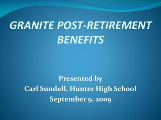 GRANITE POST-RETIREMENT BENEFITS