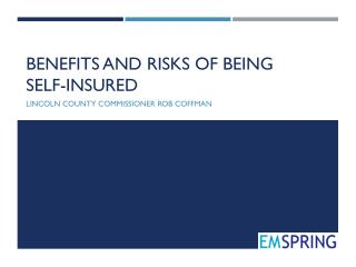Benefits and risks of being  self-insured