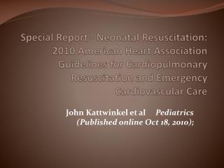 John Kattwinkel et al      Pediatrics (Published online Oct 18, 2010);
