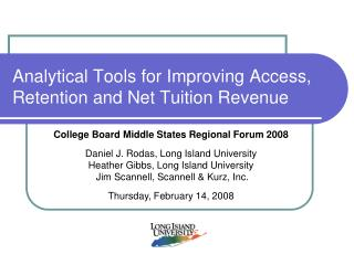 Analytical Tools for Improving Access, Retention and Net Tuition Revenue