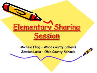 Elementary Sharing Session