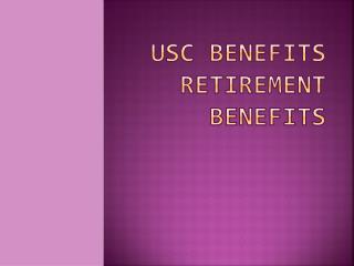 USC BENEFITS RETIREMENT BENEFITS