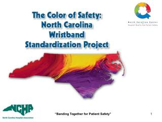 Color-Coded Wristband Standardization in North Carolina  Executive Summary